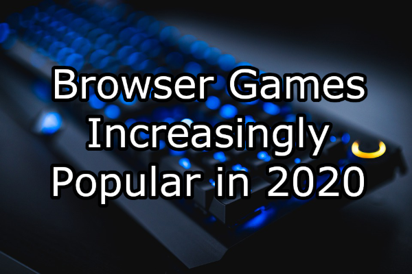 Increasing Popularity of Browser Games in 2020