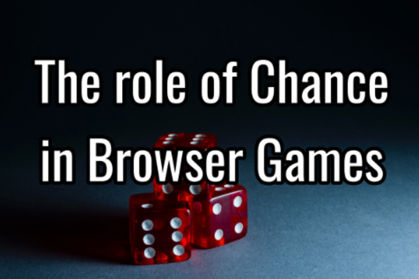 The role of chance in browser games