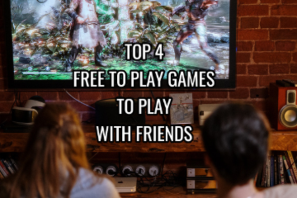 Top 4 Free to Play Games to Play with Friends