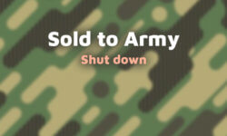 Sold to Army shut down