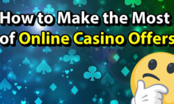 How to Make the Most of Online Casino Offers