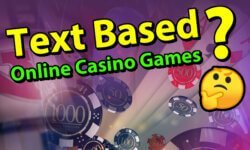 Are there Text Based Online Casino Games?